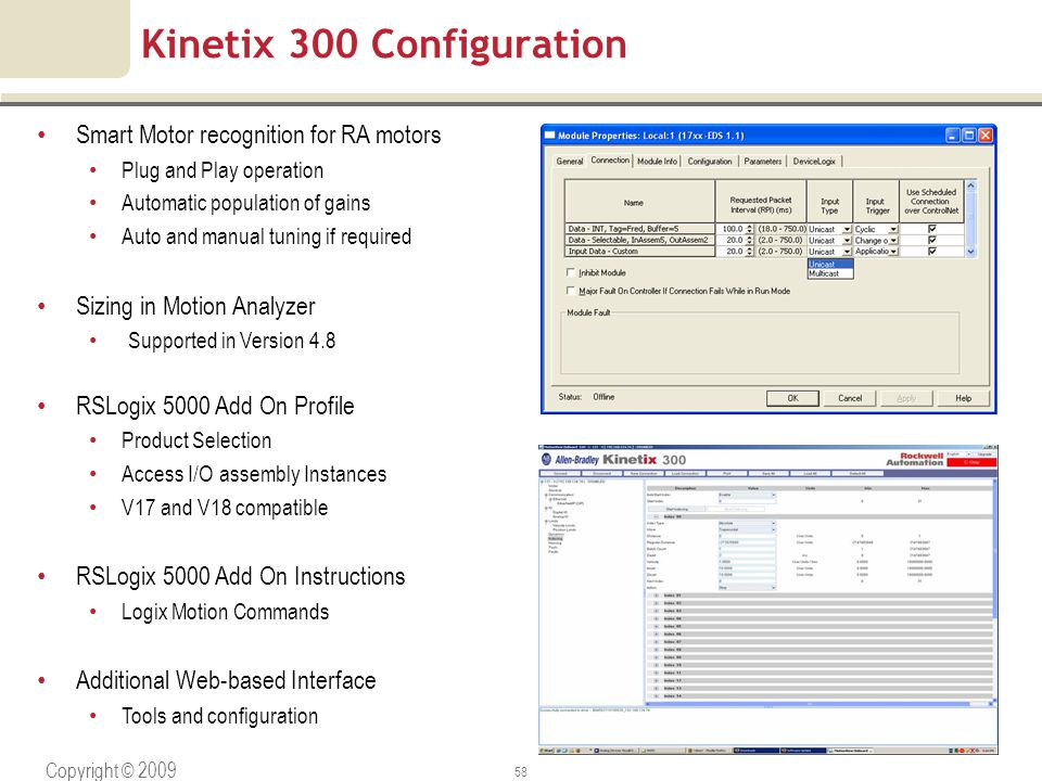 Copyright © 2009 Rockwell Automation, Inc. All rights reserved. 58 Kinetix 300 Configuration Smart Motor recognition for RA motors Plug and Play opera