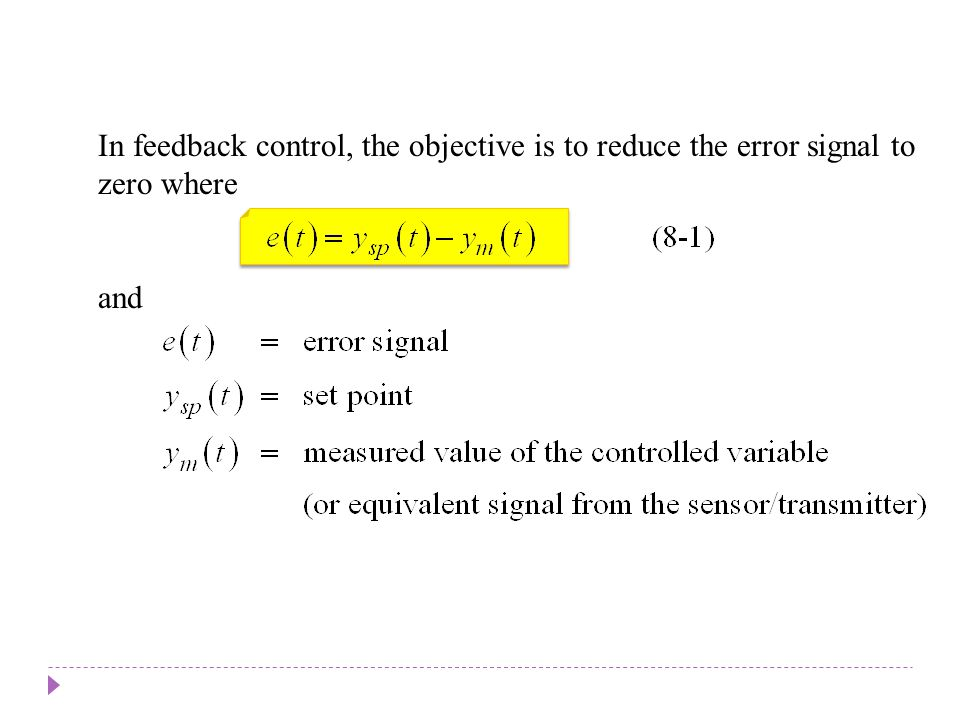 Basic Control Modes Three basic control modes: Chapter 8 requires very intensive energy costly highly endothermic reaction Derivative control Proportional control Integral control