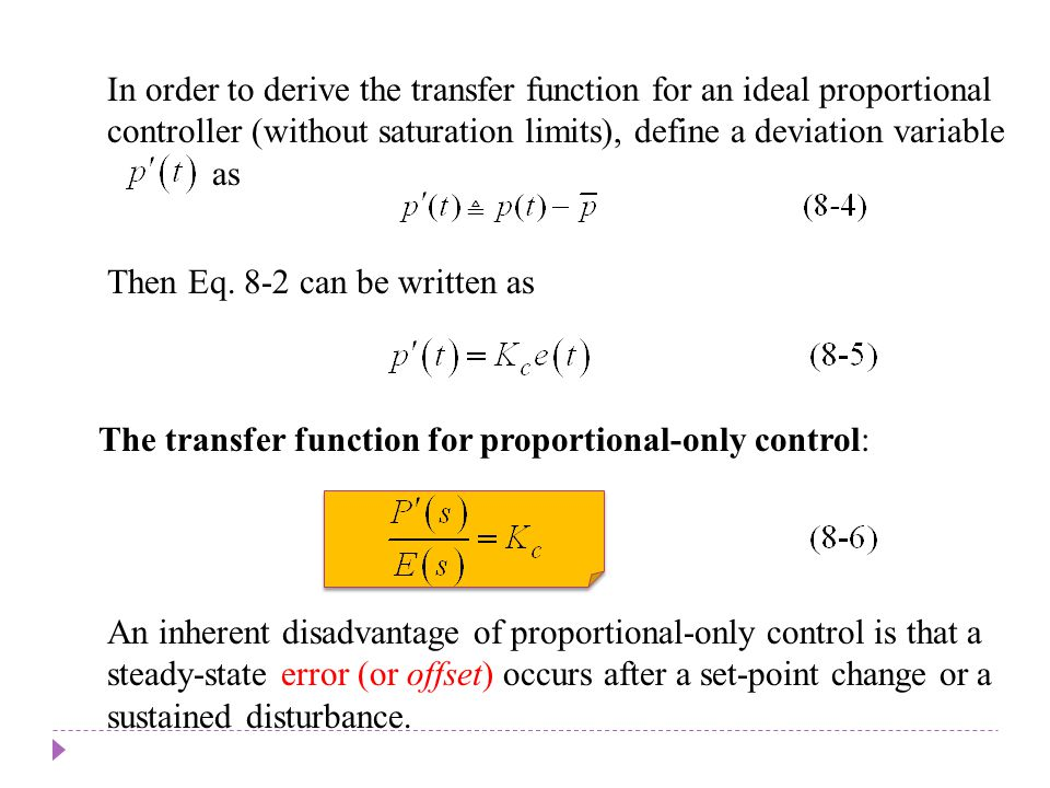 Chapter 8 In order to derive the transfer function for an ideal proportional controller (without saturation limits), define a deviation variable as Th