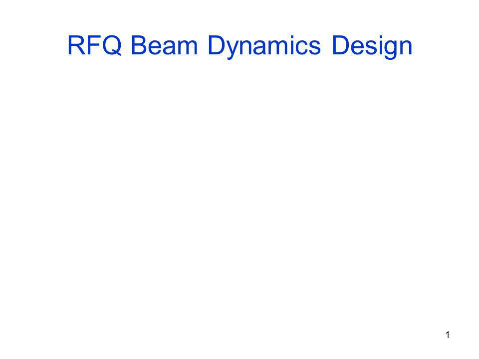 1 RFQ Beam Dynamics Design