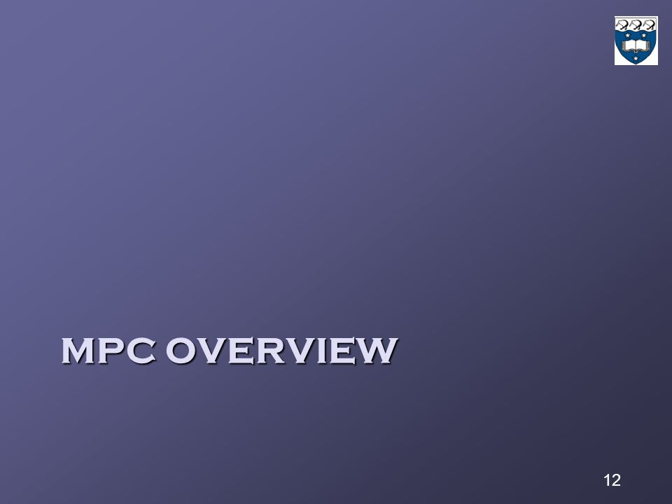 12 MPC OVERVIEW