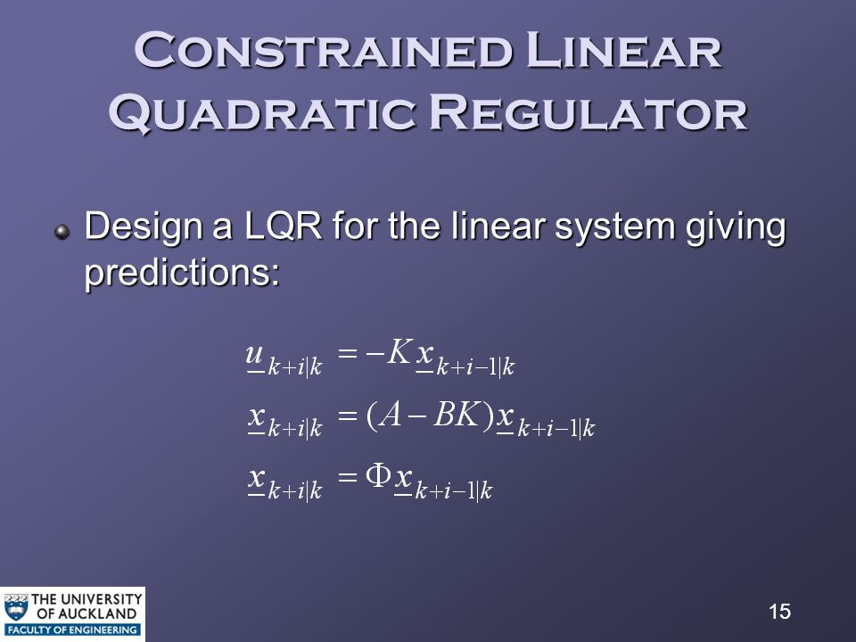15 Constrained Linear Quadratic Regulator Design a LQR for the linear system giving predictions: