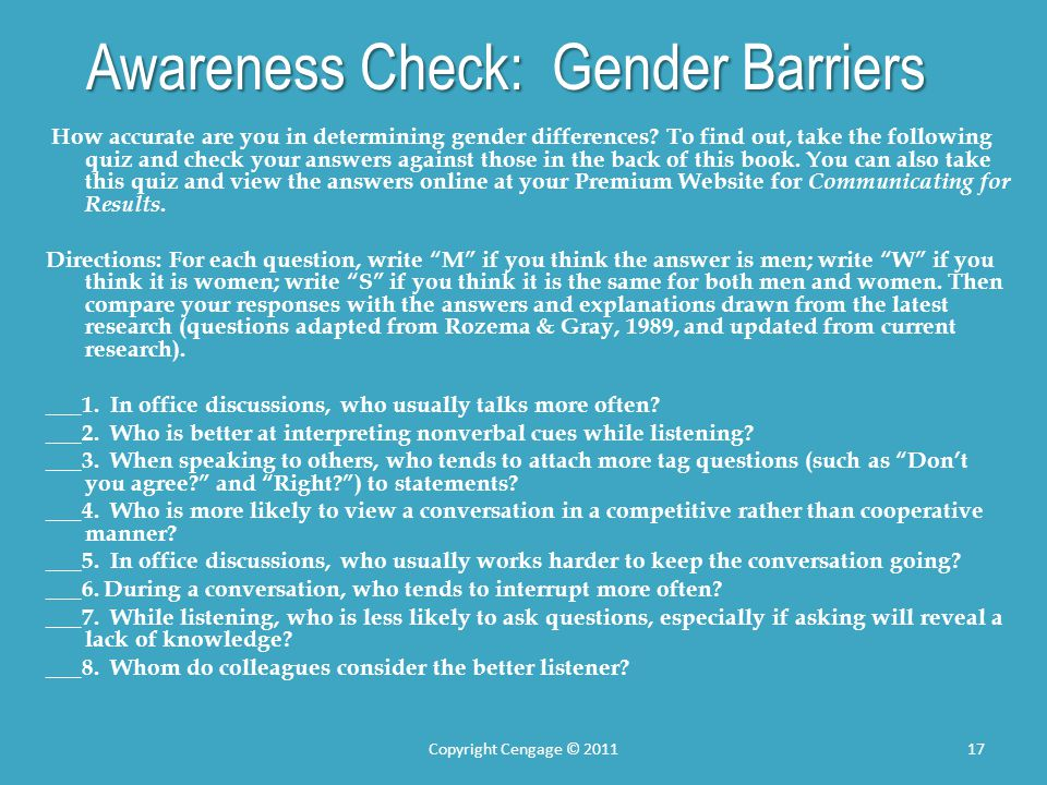 Awareness Check: Gender Barriers How accurate are you in determining gender differences? To find out, take the following quiz and check your answers a
