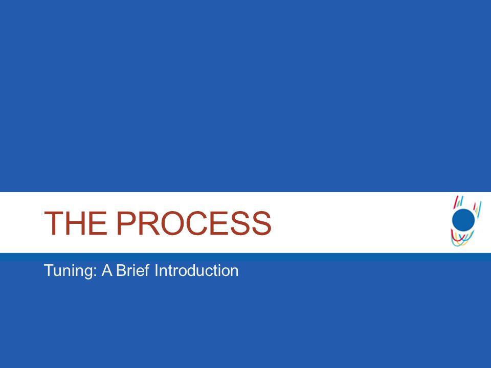 THE PROCESS Tuning: A Brief Introduction