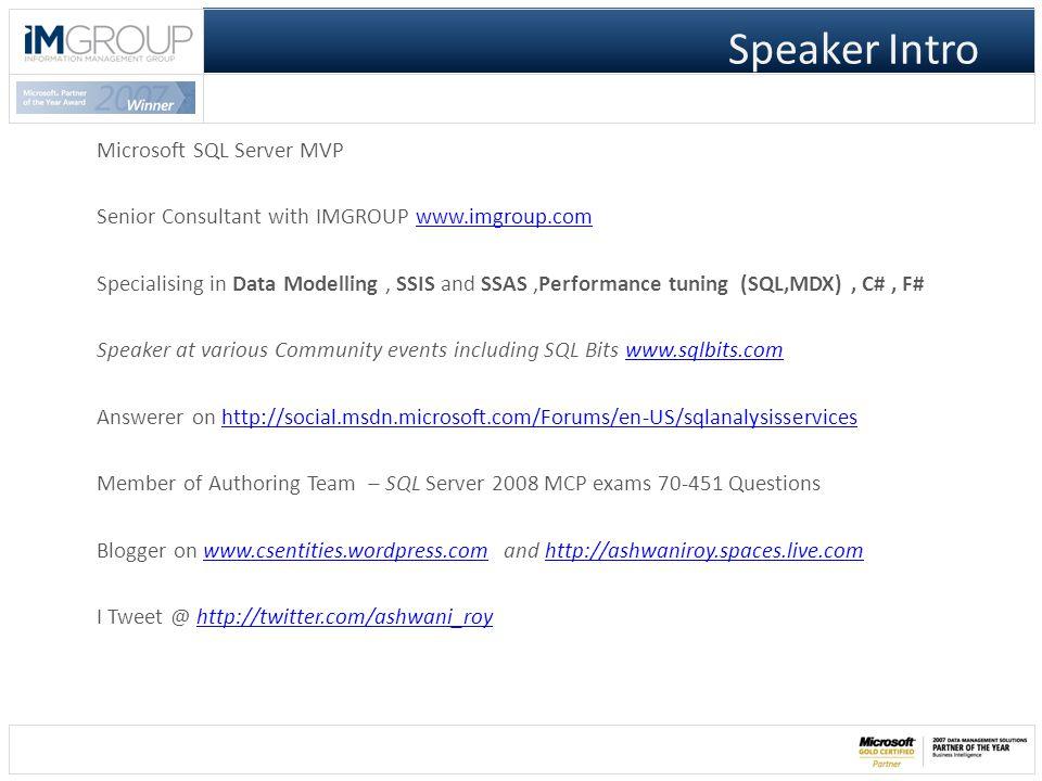 Ashwani Roy Senior Consultant –Information Management Group Supercharge MDX Using MDX Studio Level 300
