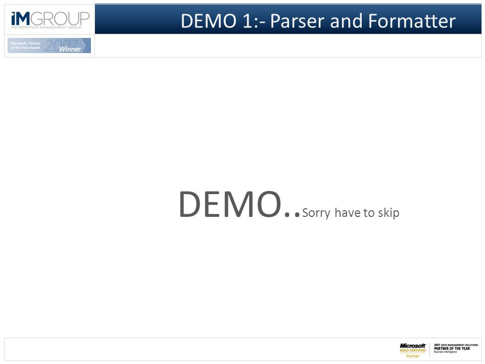 DEMO 1:- Parser and Formatter DEMO.. Sorry have to skip