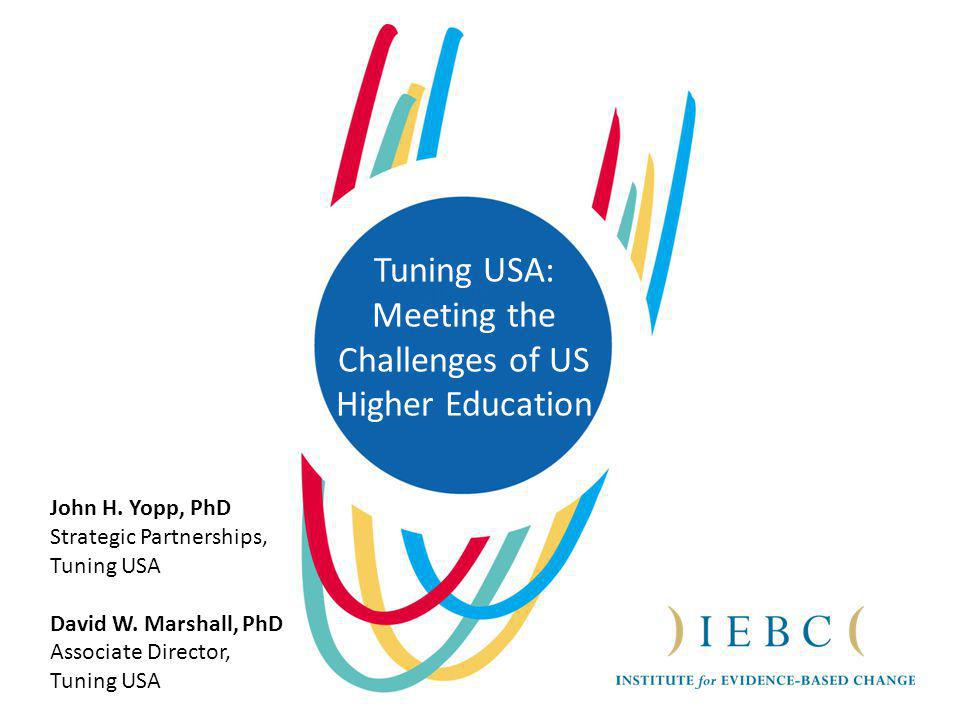 Tuning USA: Meeting the Challenges of US Higher Education John H.