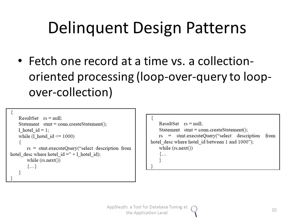 Delinquent Design Patterns Fetch one record at a time vs.