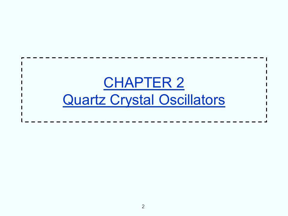 2 3 CHAPTER 2 Quartz Crystal Oscillators