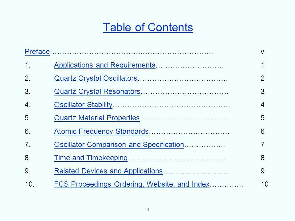 iii Table of Contents PrefacePreface………………………………..………………………..v 1.Applications and Requirements……………………….1Applications and Requirements 2.Quartz Crysta