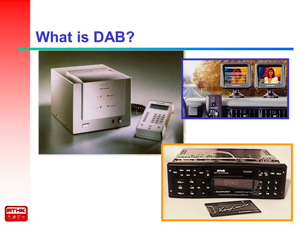 DABs capability: Enhanced service and better sound quality for audience New market for the media sector Audio + Data = D igital A udio B roadcasting FM DAB