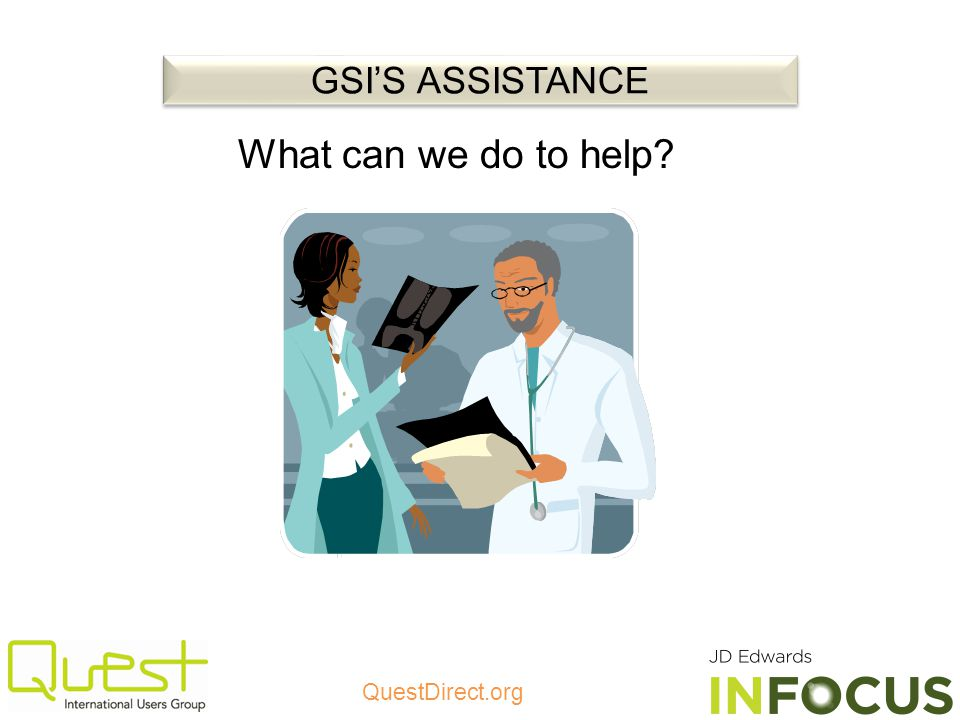 QuestDirect.org What can we do to help? GSIS ASSISTANCE