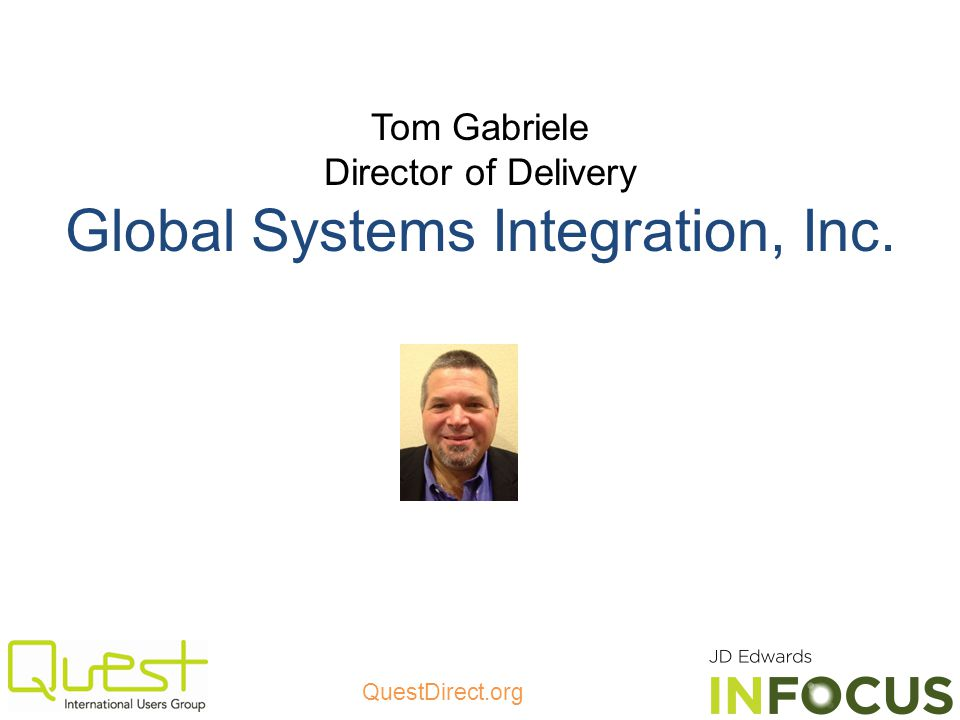 QuestDirect.org Tom Gabriele Director of Delivery Global Systems Integration, Inc.