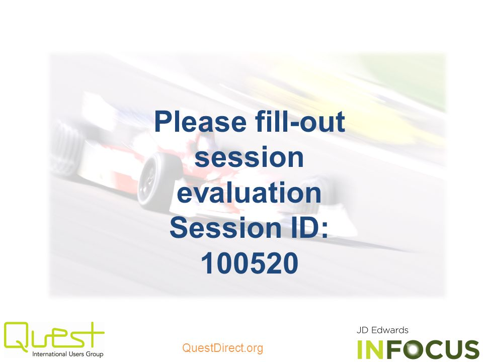 QuestDirect.org Please fill-out session evaluation Session ID: 100520