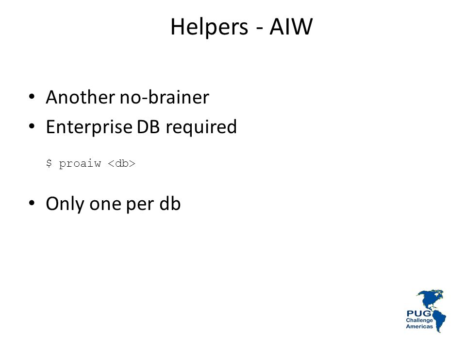 Helpers - AIW Another no-brainer Enterprise DB required $ proaiw Only one per db