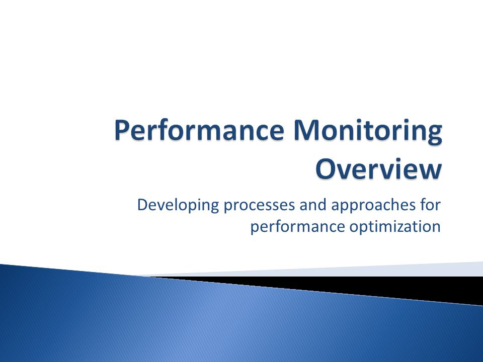 Best Practices: Optimize for real-world workloads Monitor/review performance regularly Focus on specific issues Establish a baseline Identify bottlenecks Make one change at a time Measure performance Repeat (if desired)