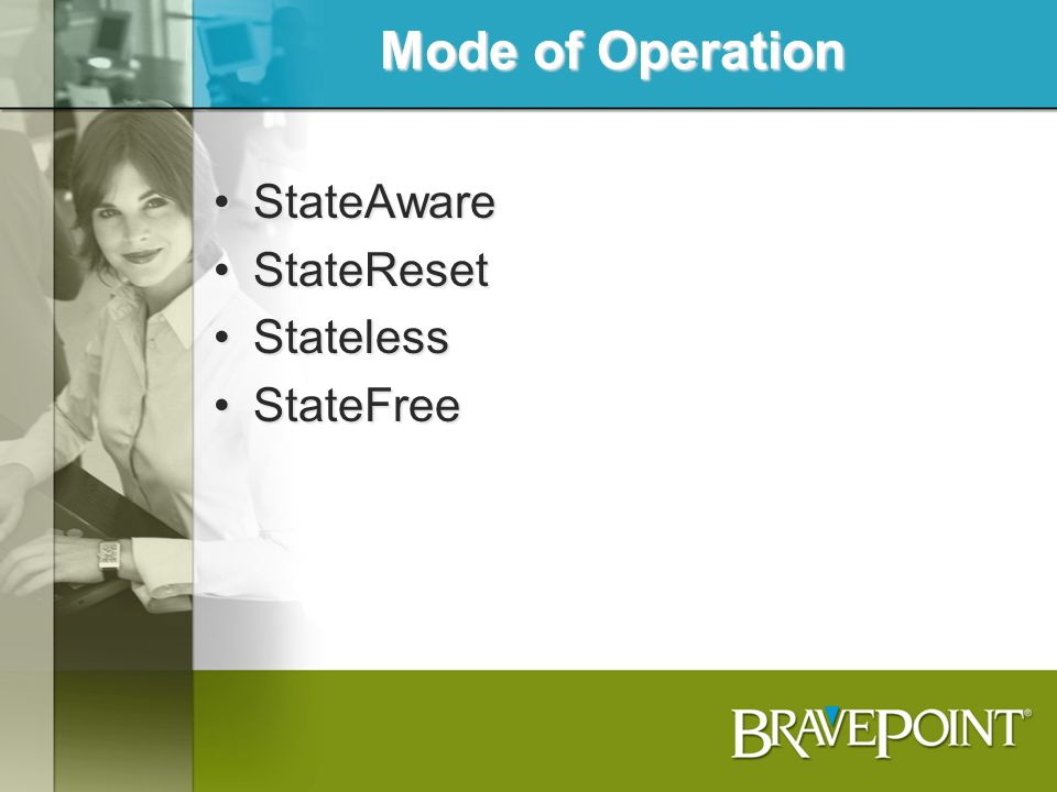 StateAware & StateReset The Advantage of StateAware/StateReset is that the AppServer maintains application context.