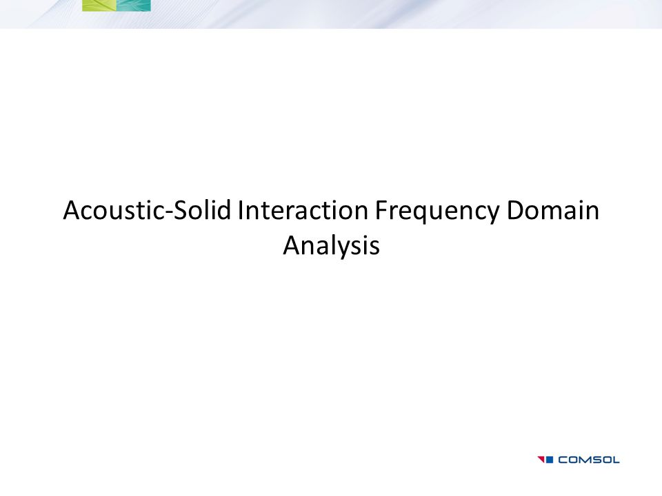 Acoustic-Solid Interaction Frequency Domain Analysis