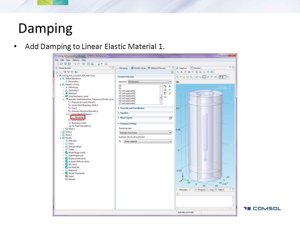 Damping Add Damping to Linear Elastic Material 1.