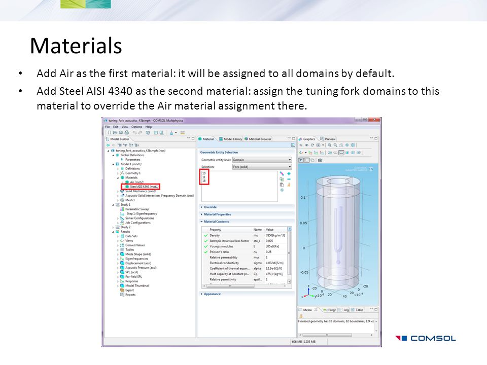 Materials Add Air as the first material: it will be assigned to all domains by default. Add Steel AISI 4340 as the second material: assign the tuning