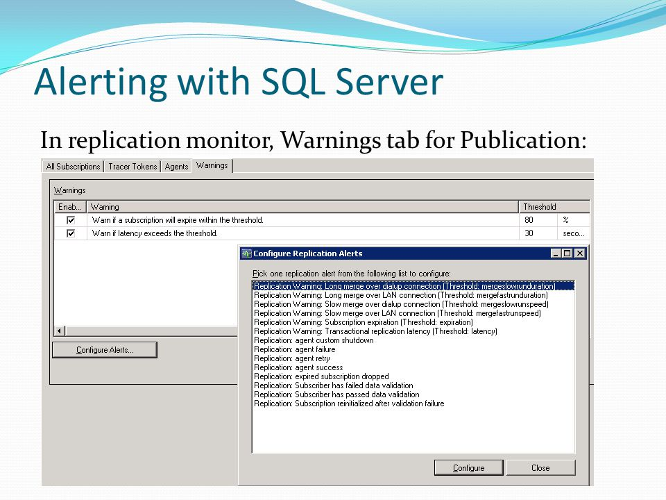 Alerting with SQL Server In replication monitor, Warnings tab for Publication: