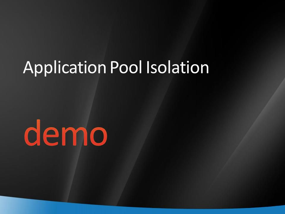 Application Pool Isolation