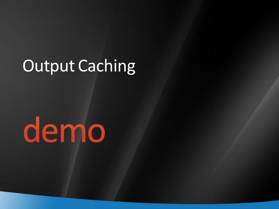 Output Caching
