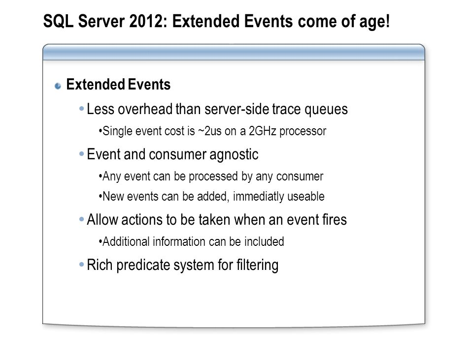 SQL Server 2012: Extended Events come of age.
