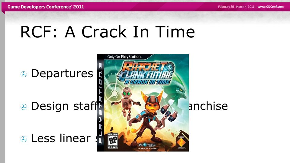 RCF: A Crack In Time Departures and promotions Design staff noobs to the franchise Less linear spaces