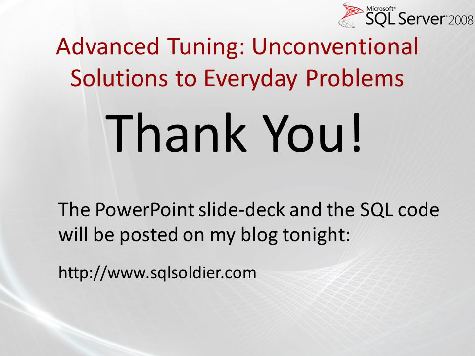 Advanced Tuning: Unconventional Solutions to Everyday Problems Thank You.