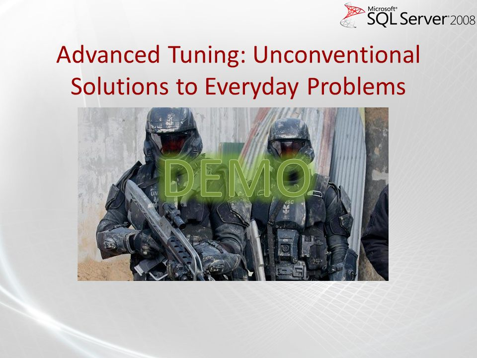 Advanced Tuning: Unconventional Solutions to Everyday Problems
