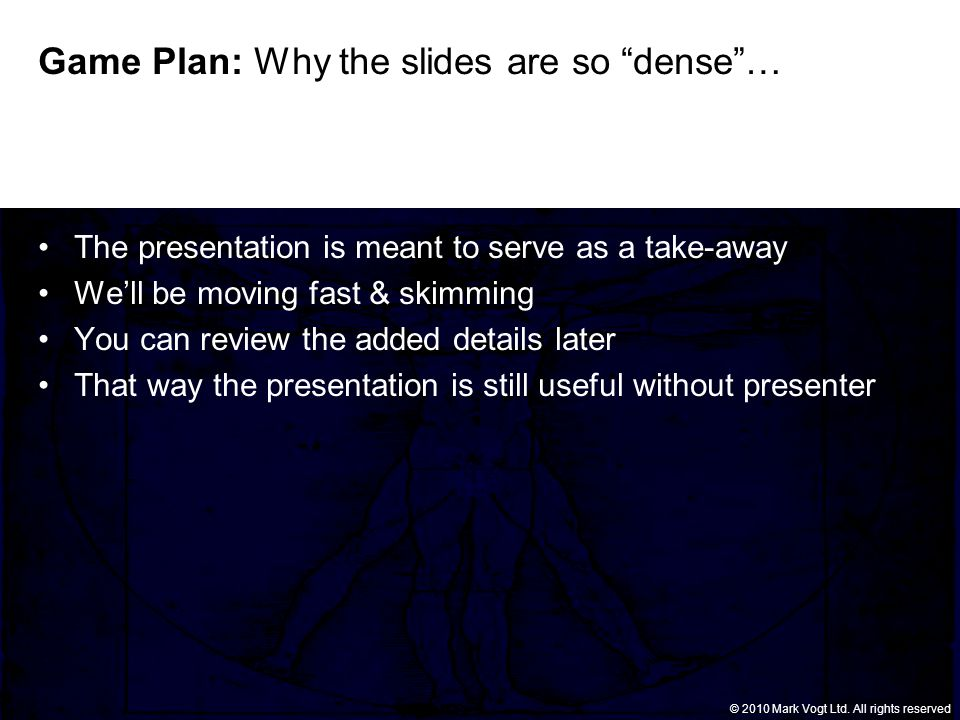 © Grant Thornton LLP. All rights reserved. © 2010 Mark Vogt Ltd. All rights reserved Game Plan: Why the slides are so dense… The presentation is meant