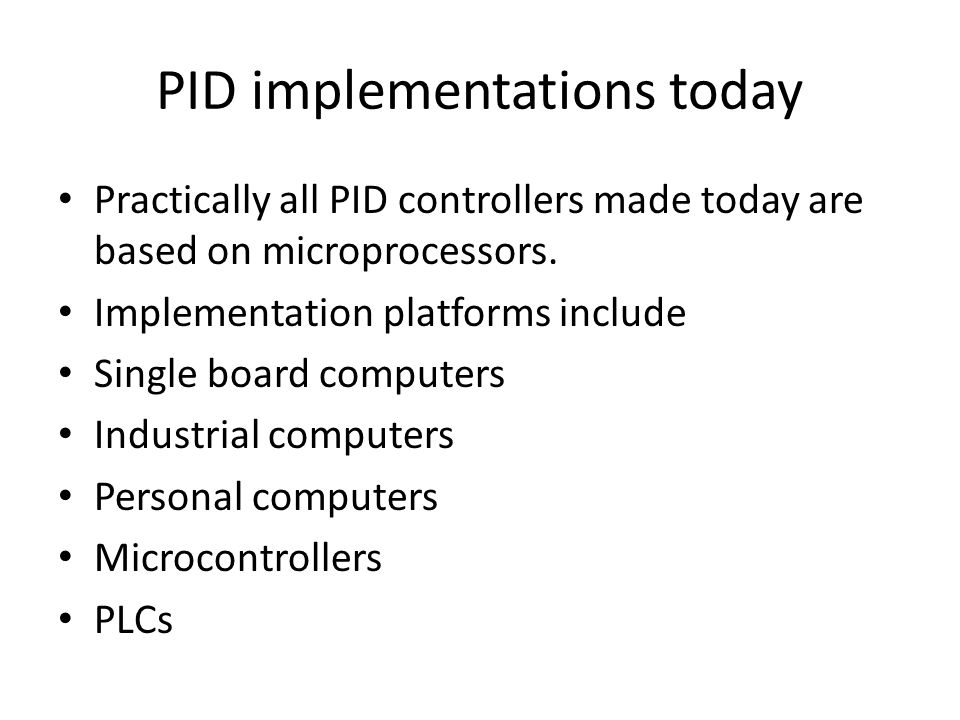 Example A plant process is controlled by a PID controller.