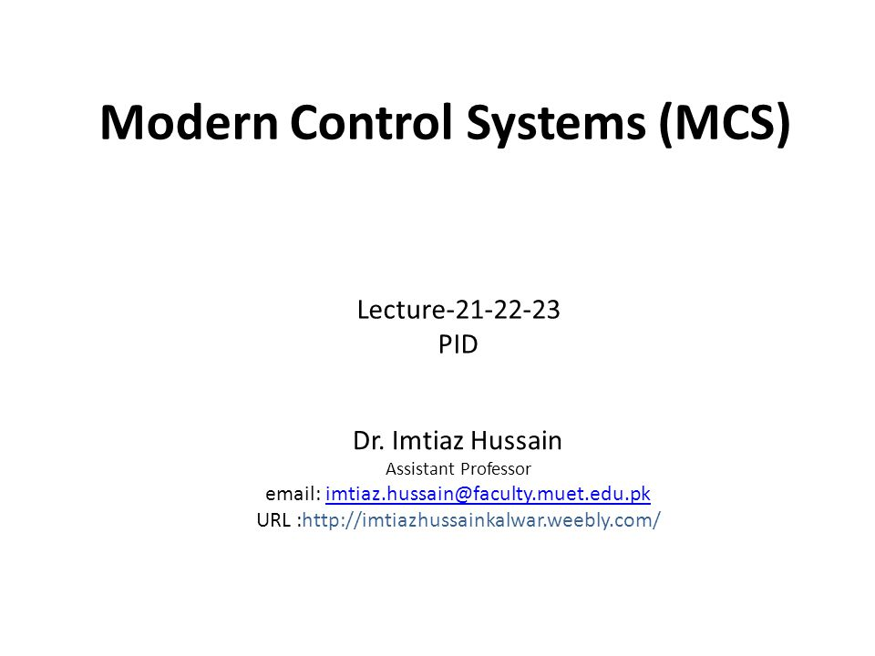 Modern Control Systems (MCS) Dr.