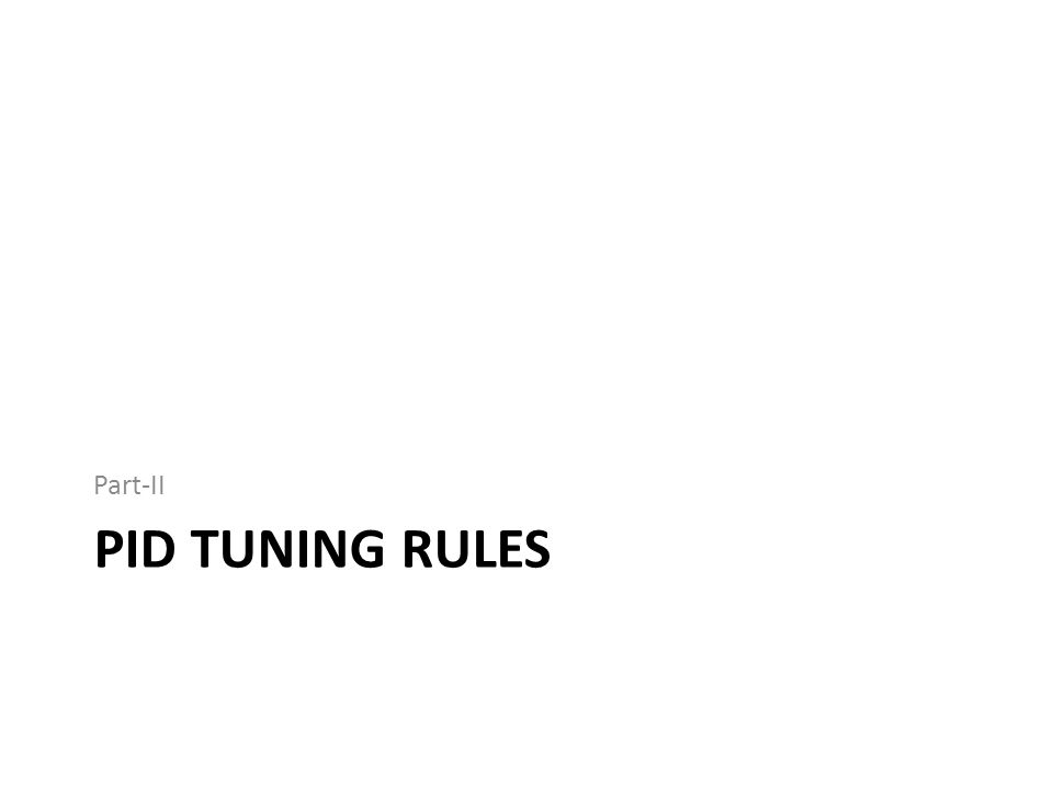 PID TUNING RULES Part-II