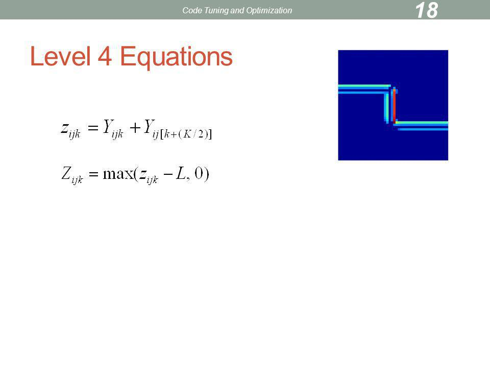 Level 4 Equations Code Tuning and Optimization 18