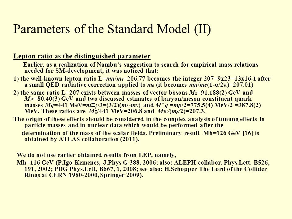 Parameters of the Standard Model (II) Lepton ratio as the distinguished parameter Earlier, as a realization of Nambus suggestion to search for empiric