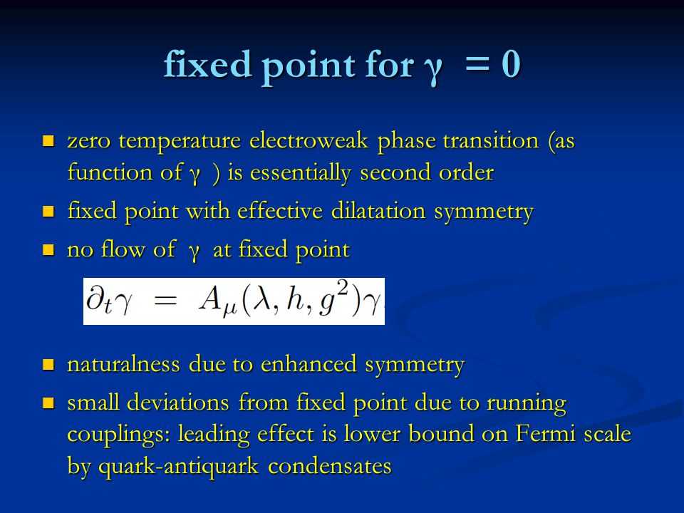 fixed point for γ = 0 zero temperature electroweak phase transition (as function of γ ) is essentially second order zero temperature electroweak phase