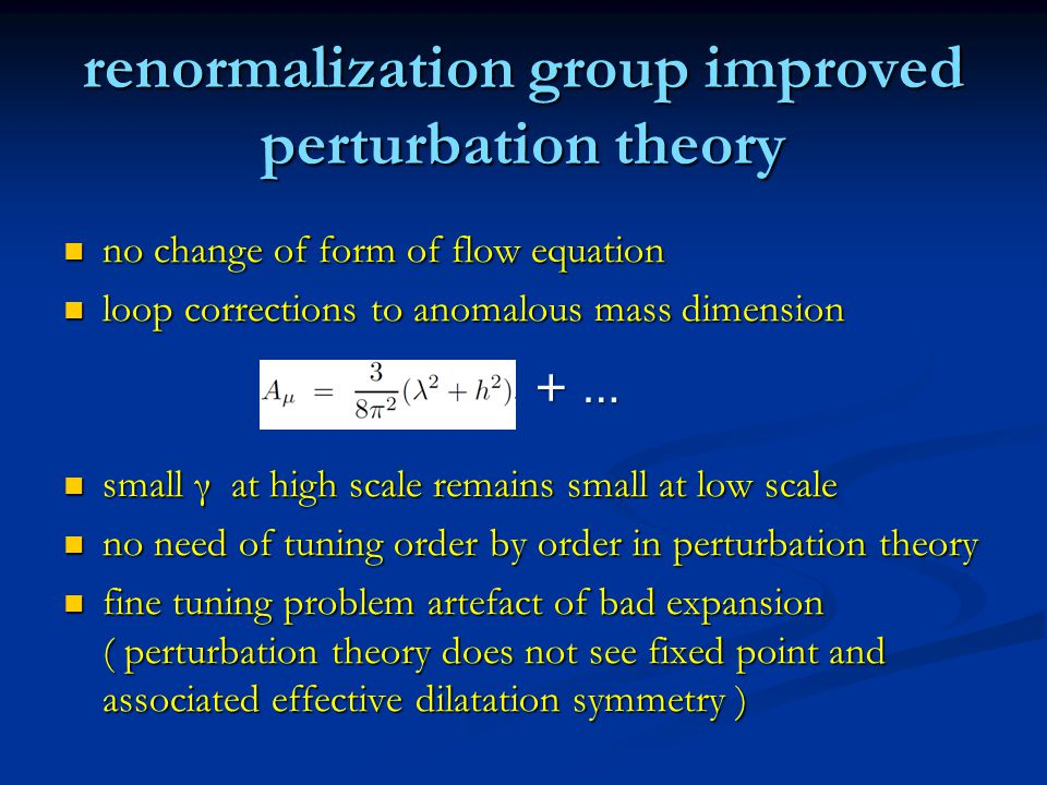 renormalization group improved perturbation theory no change of form of flow equation no change of form of flow equation loop corrections to anomalous