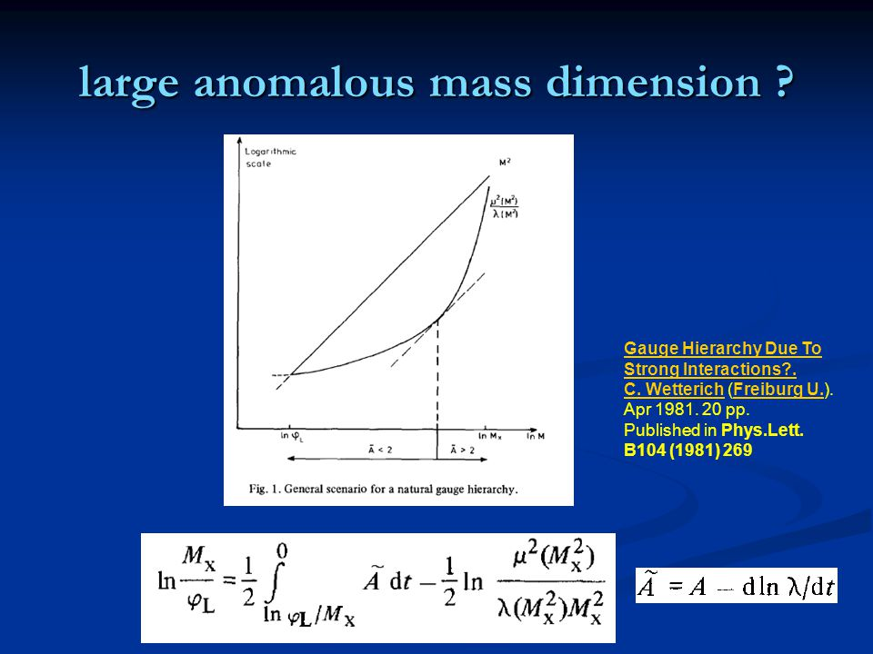 large anomalous mass dimension ? Gauge Hierarchy Due To Strong Interactions?. C. WetterichGauge Hierarchy Due To Strong Interactions?. C. Wetterich (F