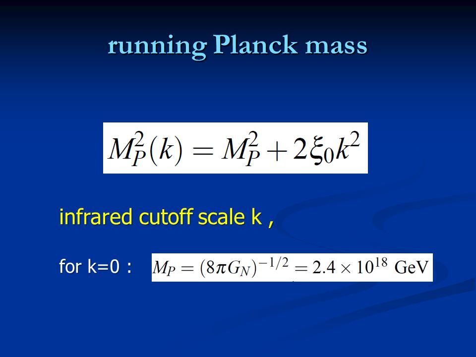 running Planck mass infrared cutoff scale k, for k=0 :