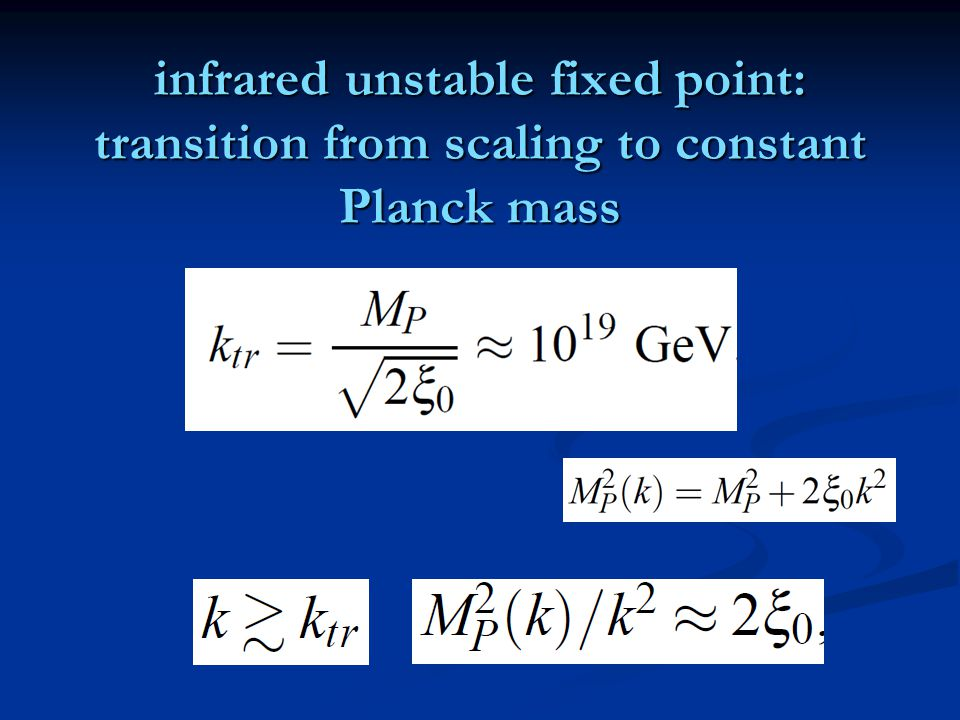infrared unstable fixed point: transition from scaling to constant Planck mass