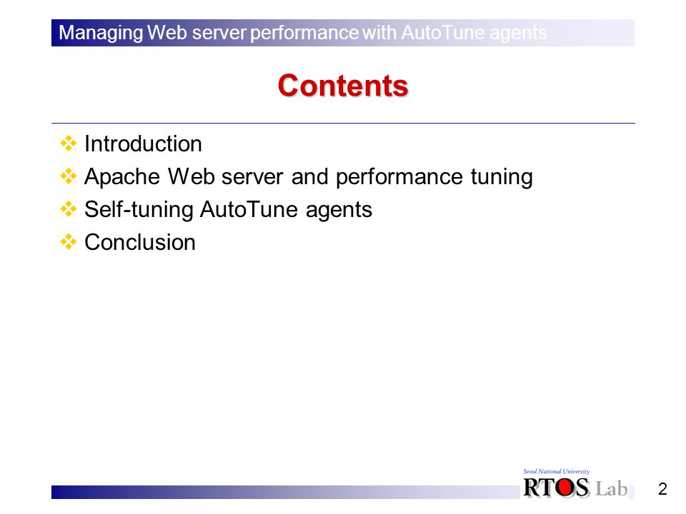 2 Contents Introduction Apache Web server and performance tuning Self-tuning AutoTune agents Conclusion Managing Web server performance with AutoTune agents