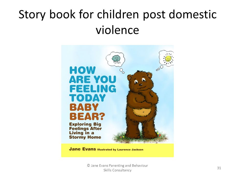 Story book for children post domestic violence © Jane Evans Parenting and Behaviour Skills Consultancy 31