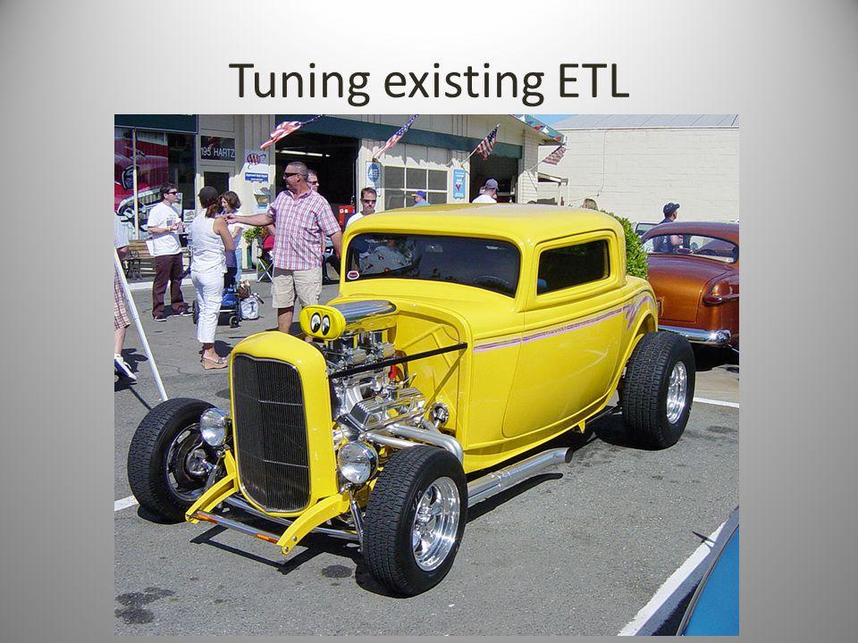 Tuning existing ETL
