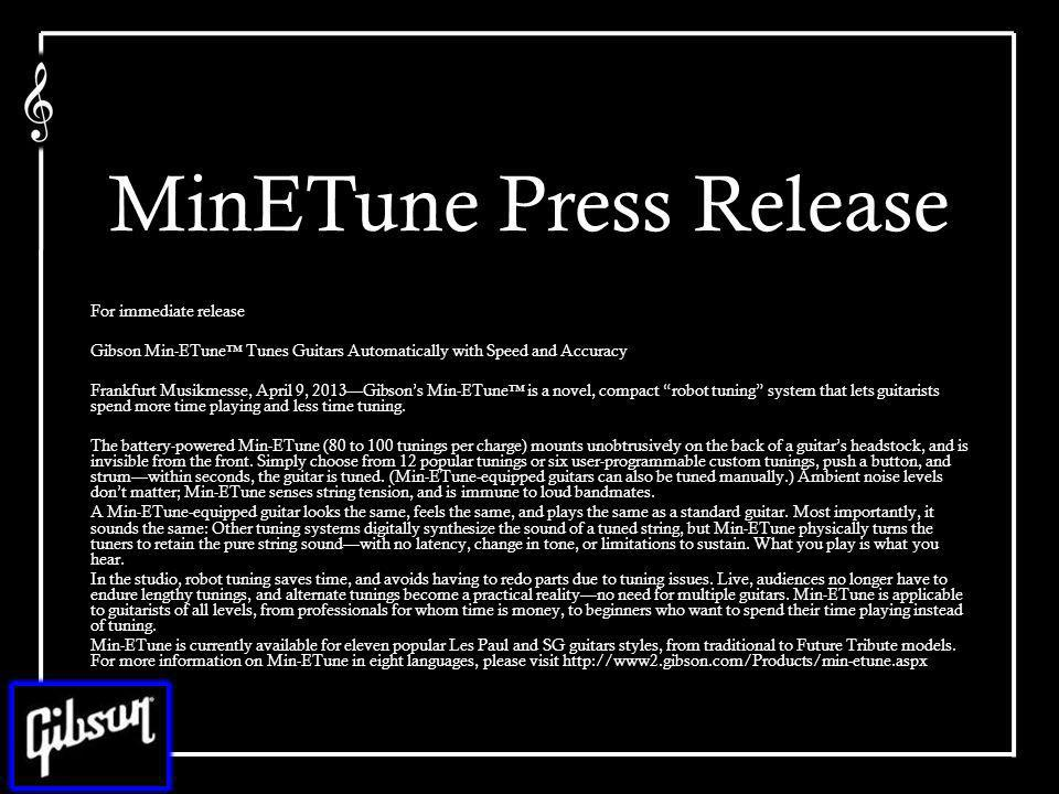 MinETune Press Release For immediate release Gibson Min-ETune Tunes Guitars Automatically with Speed and Accuracy Frankfurt Musikmesse, April 9, 2013G