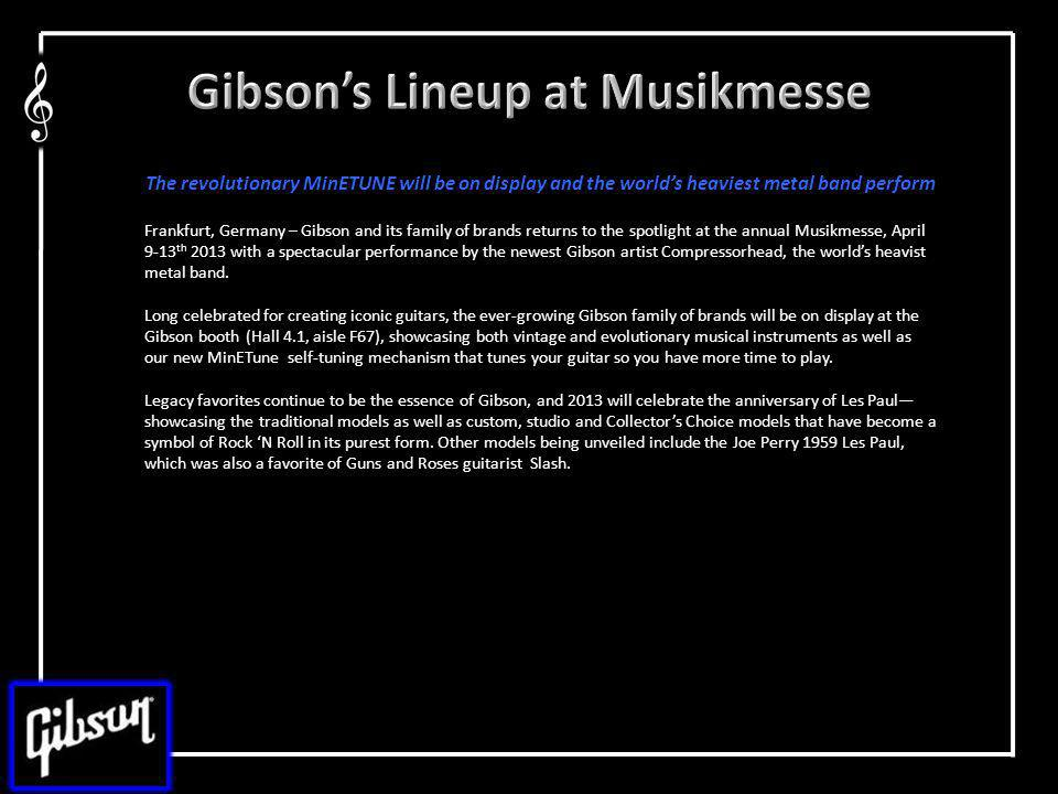 The revolutionary MinETUNE will be on display and the worlds heaviest metal band perform Frankfurt, Germany – Gibson and its family of brands returns