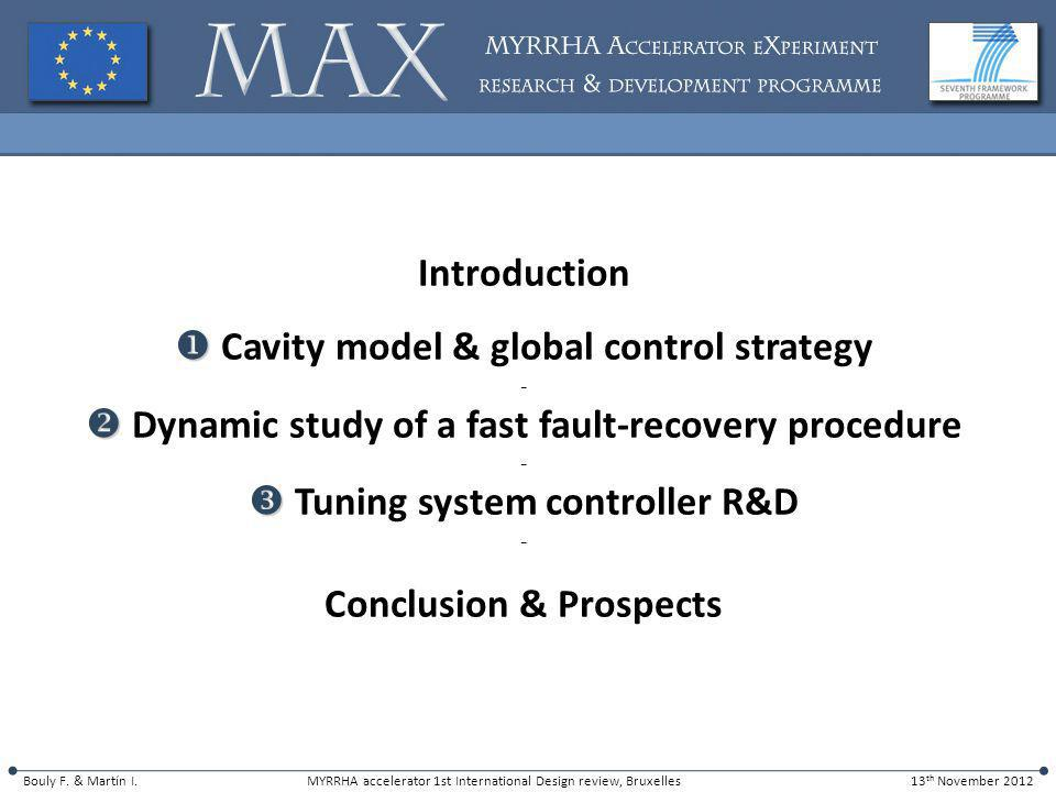 5 Introduction Cavity model & global control strategy - Dynamic study of a fast fault-recovery procedure - Tuning system controller R&D - Conclusion & Prospects Bouly F.