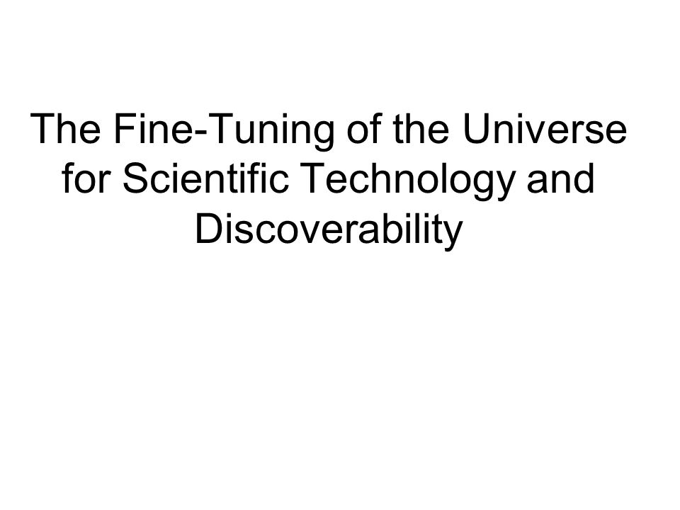 Type 2: Tool Usability Fine-tuning The second type of fine-tuning is that for having enough usable tools to make the universe as discoverable as our universe is.
