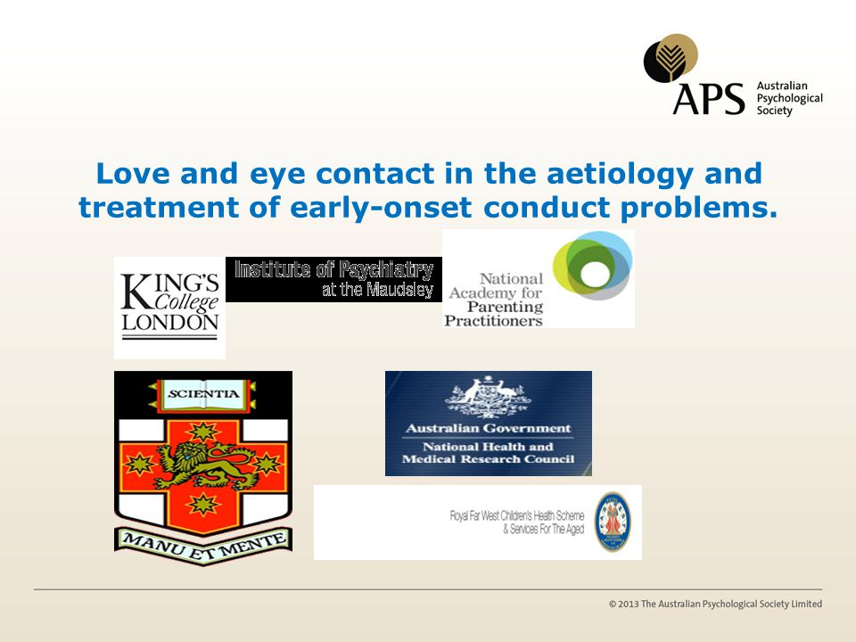 Love and eye contact in the aetiology and treatment of early-onset conduct problems. Mark R Dadds
